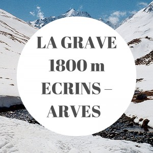 LA GRAVE 1800 m ECRINS – ARVES